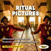 Ritual Pictures van Militärmusik Oberösterreich