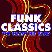Funk Classics by The Smash Hit Band