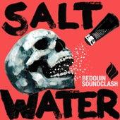 Salt Water von Bedouin Soundclash