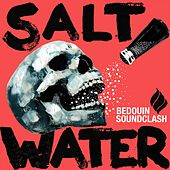Salt Water by Bedouin Soundclash