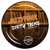 Dirty Talks de JazzyFunk