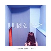 You Got It All by Luna Bay