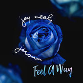 Feel a Way by Jay Nealy