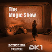 The Magic Show by Scottish Force