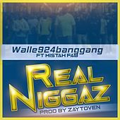 Real Niggaz (feat. Mistah FAB) by Walle924BangGang