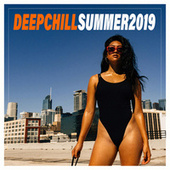 Deep Chill Summer 2019 by Various Artists