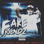 Fake Friendz (feat. Big Oso Loc & Maniac OE) de Chary Locz