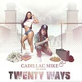 Twenty Ways von Cadillac Mike
