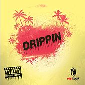 Drippin' by Big Dee