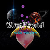 Who We Are by KingDroid