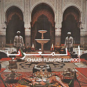 Chaabi Flavors (Maroc) by Various Artists