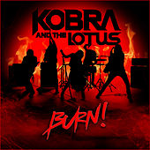 Burn! by Kobra And The Lotus