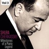 Milestones of a Piano Legend: Shura Cherkassky, Vol. 3 by Shura Cherkassky