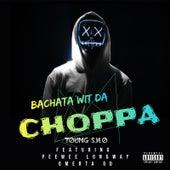 Bachata Wit Da Choppa (feat. Peewee Longway & Omerta Gd) de Young Sho