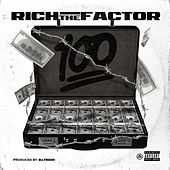 100 by Rich The Factor