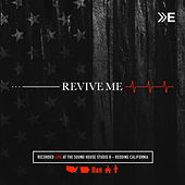 Revive Me (Live at the Sound House Studio B, Redding, CA) by The Elim Arrival