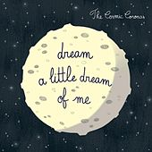Dream a Little Dream of Me de The Cosmic Coronas