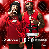 Good Aim (feat. Mozzy, Greez Blanco & Nova) von D. Cross