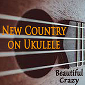 New Country on Ukulele - Beautiful Crazy by The O'Neill Brothers Group