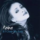 If I Close My Eyes by Reina