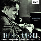 George Enescu: Composer, Conductor, Pianist, Violinist & Teacher, Vol. 4 de Various Artists