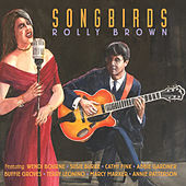 Songbirds by Rolly Brown