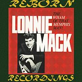The Wham of That Memphis Man (HD Remastered) by Lonnie Mack