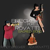 Sacred Bond - Brecker Plays Rovatti de Randy Brecker