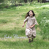 My Heavenly Father Loves Me de John Canaan