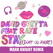 Stay (Don't Go Away) [feat. Raye] (Mark Knight Remix) van David Guetta