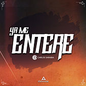 Ya Me Entere (En Vivo) de Carlos Sarabia