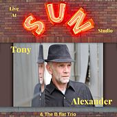 Tony Alexander & The B flat Trio (Live at Sun Studio) von Tony Alexander