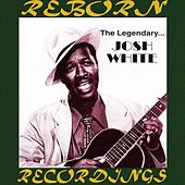 The Legendary Josh White (HD Remastered) by Josh White