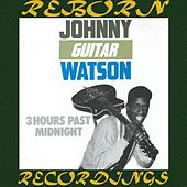 3 Hours Past Midnight (HD Remastered) von Johnny 'Guitar' Watson