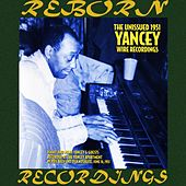 The Unissued 1951 Yancey Wire Recordings (HD Remastered) by Jimmy Yancey