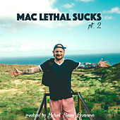 Mac Lethal Sucks, Pt. 2 van Mac Lethal