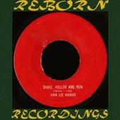 Shake, Holler and Run (HD Remastered) by John Lee Hooker