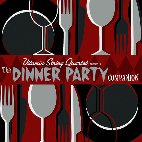 Vitamin String Quartet: The Dinner Party Companion by Vitamin String Quartet