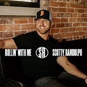 Rollin' With Me by Scotty Randolph