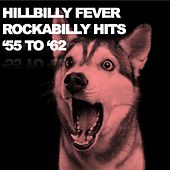 Hillbilly Fever Rockabilly Hits '55 to '62 de Various Artists