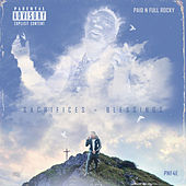 Sacrifices=Blessings by Paid n Full Rocky