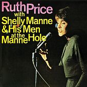 Ruth Price with Shelly Manne & His Men at the Manne-Hole (Remastered) de Ruth Price