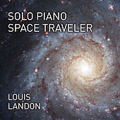 Solo Piano Space Traveler by Louis Landon