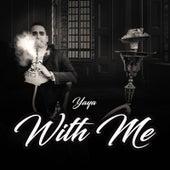 With Me by Ya-Ya