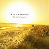 Glow (Acoustic) by Brooke Annibale