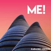 ME! (Karaoke Version) by Sassydee