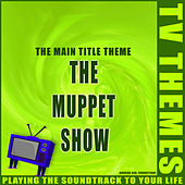 The Muppet Show - The Main Title Theme de TV Themes