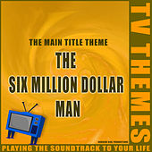 The Six Million Dollar Man - The Main Title Theme de TV Themes