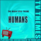 Humans - The Main Title Theme de TV Themes
