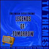 Legends of Tomorrow - The Main Title Theme de TV Themes